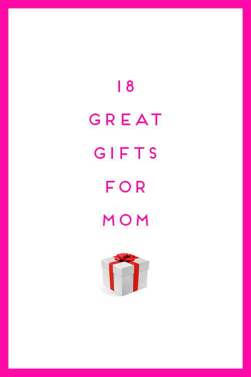 Holiday gift guide 18 great gifts for mom design darling Perfect christmas gifts for mom