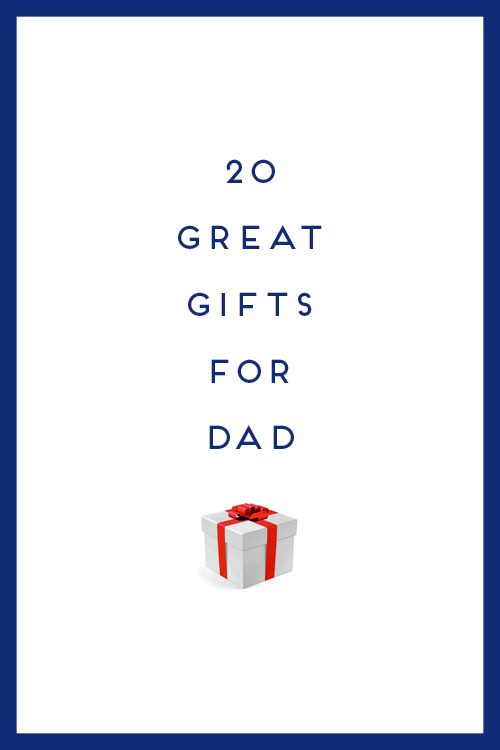 HOLIDAY GIFT GUIDE: 20 GREAT GIFTS FOR DAD | Design ...